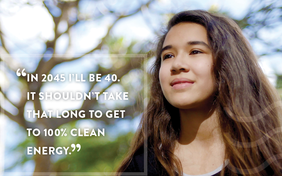 """""""In 2045, I'll be 40. It shouldn't take that long to get to 100% clean energy."""""""